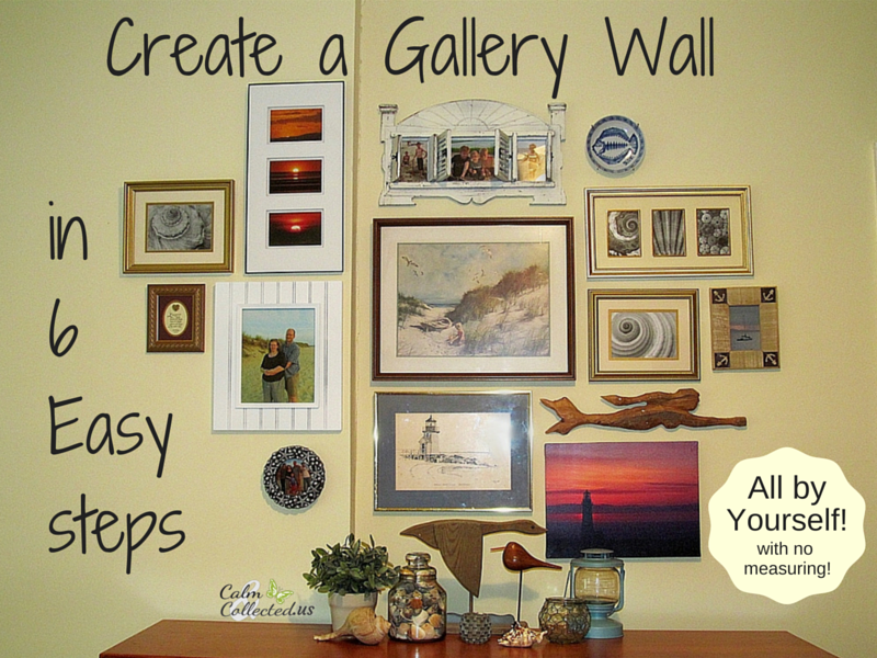 Create a Gallery Wall in 6 easy steps-all by yourself with no measuring! calmandcollected.us