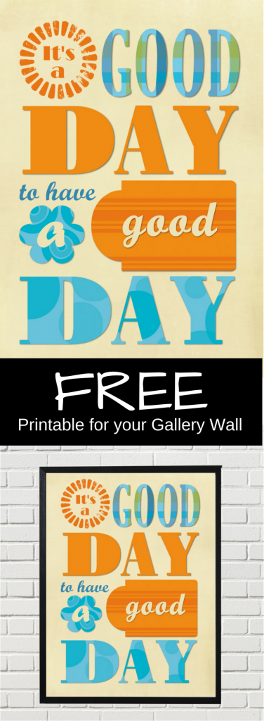 Freebie Friday- It's a good day to have a good day printable from calmandcollected.us